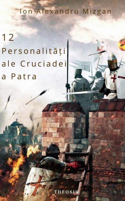 12 Personalitati ale Cruciadei a Patra